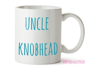 Uncle mug, Uncle gift, Uncle gifts, Uncle Knobhead, Gift for Uncle, Gifts for Uncle, New Uncle, Gifts for him, Gifts for brother, Mug