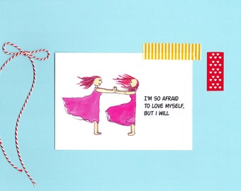 Greeting Card: Afraid to love myself, but I will