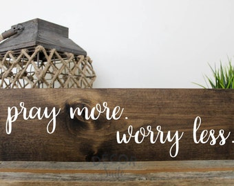 """Pray More, Worry Less Painted Wood Sign