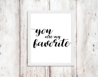 You are My Favorite Print - Instant Download - Printable Quote - Bedroom Decor - Nursery Wall Decor - Word Art - Digital Artwork - Love Art