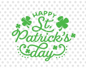 Happy St Patrick's Day SVG DXF Cutting File, St Patrick's Day Svg Dxf Cut File, Saint Patrick's Day Svg Cutting File for Silhouette Cricut