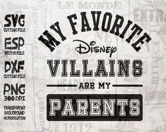my favorite Disney Villains are my parents SVG Clipart - Cut files - Svg Dxf Eps Pdf Png