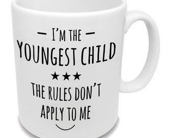 I'm The Youngest Child... * Coffee Mug * Birthday Gift * Family Gift * Tea Cup * Children Mug *