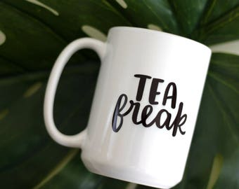 "15oz Mug - ""Tea Freak"""