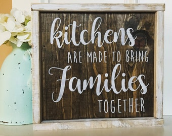 Kitchens Are Made To Bring Families Together Sign