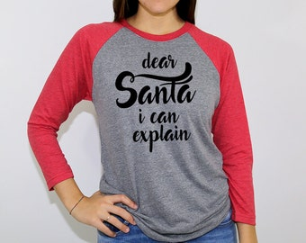 3/4 Sleeve red and grey shirt with Dear Santa I can Explain in black