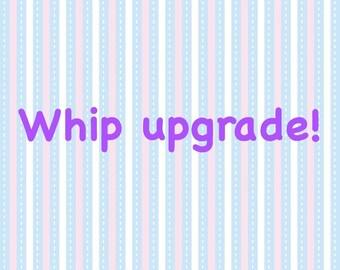 UPGRADE - Whip