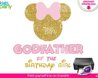 Pink and Gold Minnie Mouse Iron on Transfer Godfather of the Birthday Girl Print Yourself, Instant Download, Pink and Gold Minnie Mouse