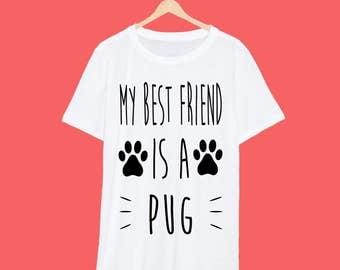 My Best Friend Is A Pug T Shirt