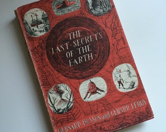 Antique Book - The Last Secrets of the Earth by Bernard Bussen and Gerard Leroy. Published by Werner, 1956