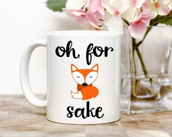 Oh For Fox Sake Tea or Coffee Mug (2 Sizes Available)