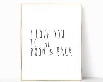 I love you to the moon and back print, printable, nursery decor, nursery art, love you to the moon, minimalist poster, monochrome nursery