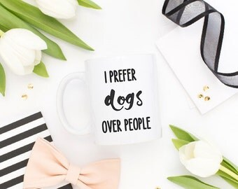I Prefer Dogs Over People Coffee Mug