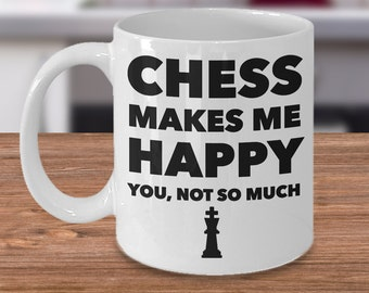 Chess Gifts - Chess Makes Me Happy You Not So Much Funny Chess Mug Ceramic Coffee Coffee Cup