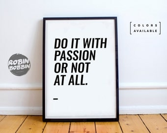 Do It With Passion Or Not At All - Motivational Poster - Wall Decor - Minimal Art - Home Decor