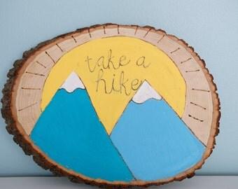Take A Hike Wood Burned and Painted Wood Slice