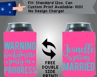Warning Bachelorette Party In Progress Name Is Getting Married Neoprene Bachelorette Party Can Cooler Double Side Print (Bachelorette2)
