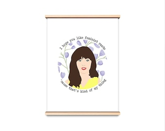 Jessica Day Quote Print, New Girl, I hope You Like Feminist Rants, Illustration, Typography, Zooey Deschanel, TV Poster, 8x10, A4, A3