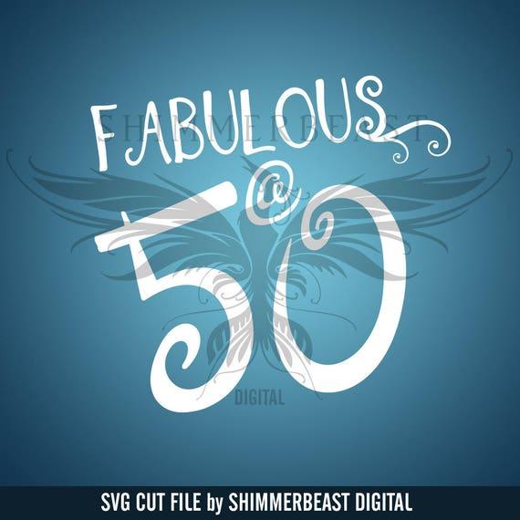 50 Fabulous Graphic: Birthday SVG Cut File