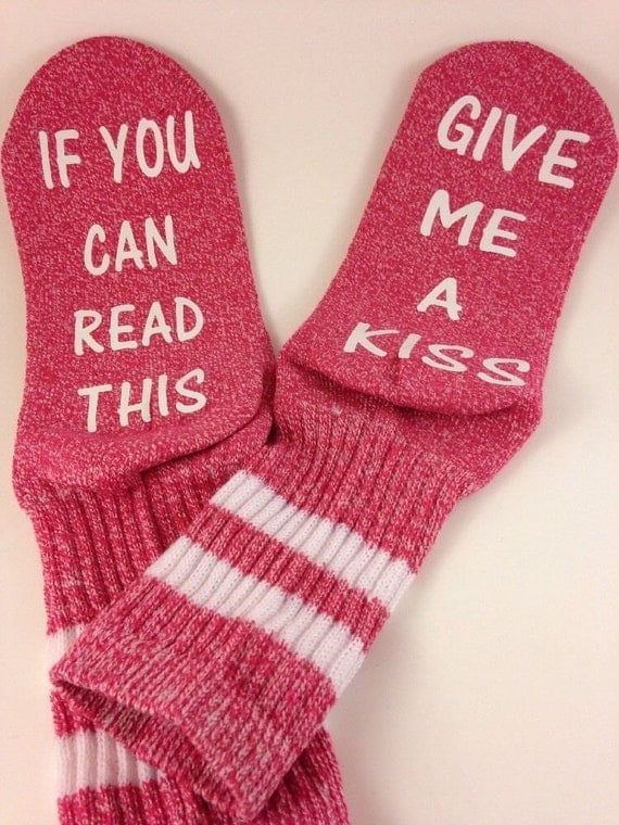 pink Women's Socks If You Can Read This ...give me a kiss