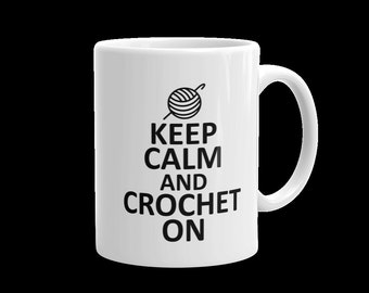 Keep Calm and Crochet On Crocheter Hook Yarn 11oz 15oz Mug Coffee Cup Novelty Gift