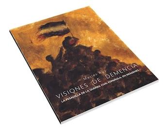 Visiones de Demencia: la pesadilla de la Guerra Civil Española, en imágenes