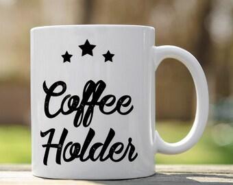 Custom Coffee Mugs | Coffee Mugs | Funny Mugs | Coffee Cups |Coffee Holder Mug | Unique Mugs