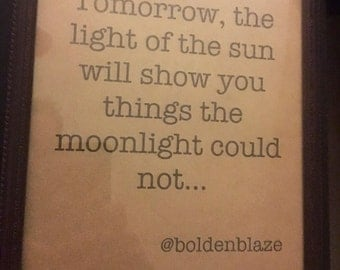 Tomorrow the light of the sun will show you things the moonlight could not... @boldenblaze writing artwork framed 8 x 10 kraft brown paper