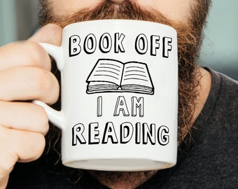 Book Off I'm Reading - Funny Mug, Book Lover Gift, Book Lover Mug, Introvert Gift, Gift For Book Lover, Literary Mug, Literary Gift