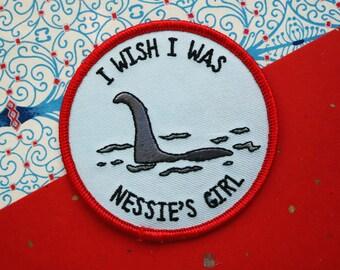 I Wish I Was Nessie's Girl Patch