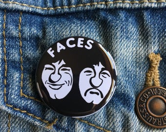 Faces Pinback Button! One of the coolest bands of all time. Unique design on an awesome button. 1.25 inch button. Shipping only 1 dollar!