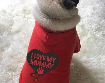 I love my mummy, fun quote dog/small pet hoody/ sweater- Custom made dog clothing