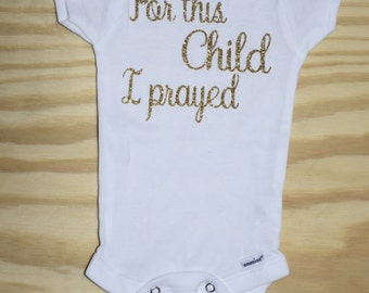 For this child I prayed onesie, baby birthday, bringing baby home