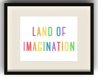 Land of Imagination - Rainbow DIGITAL ART PRINT - Playroom, Bedrooms, Kids Rooms, Nursery, Imagine, Home Decor, Wall Art, Kids, Girls, Boys