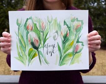 Choose Hope - Watercolor Art Print