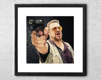 Walter Sobchak - Big Lebowski - Big Lebowski Poster - Big Lebowski Art - Movie Poster - The Dude Abides - The Dude - John Goodman - Bowling
