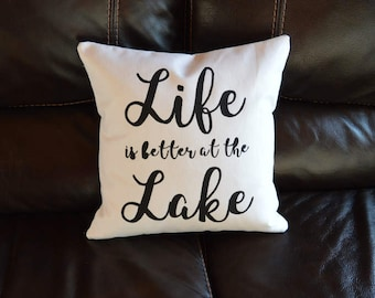 Life is Better at the Lake Quote Pillow Decorative Handmade Painted Pillow Lake Sayings