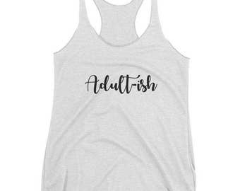 Adultish Tank Top - Women's Tank Top - Adult Life - Adulting - Graphic Tank Tops