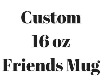 CUSTOM-Friends TV Show Mug-The One Where ___