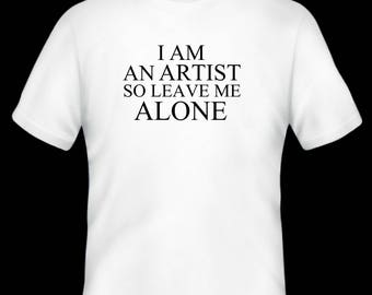 I am an artist t-shirt