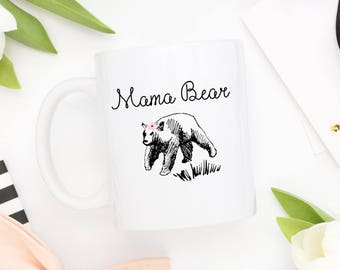 Mother's Day Mug | Coffee Mug | Mama Bear Mug | Gift for Mom | Mom Mug | Mother's Day Gift | Funny Mug | Tea Mug | Bear Mug | New Mom Gift