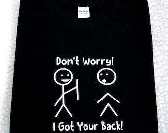 I Got Your Back Funny T-Shirt Black Custom Size S, M, L, XL