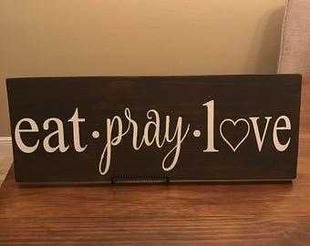 Eat Pray Love, wood sign, reclaimed wood, pallet sign, kitchen sign