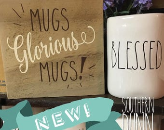 Rae Dunn Inspired Sign - Mugs Glorious Mugs - Rae Dunn Mugs Sign - Wood Sign