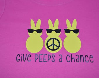 Give PEEPS a chance shirt spring shirt peeps shirt easter t-shirt Peace shirt Give PEACE a chance