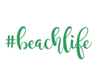 hashtag beach life svg file, silhouette cricut cutting file, beach svg, ocean svg, summer svg, nautical svg, costal sun svg, svg, beachlife