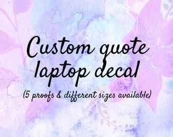 Custom quote laptop decal / Custom design / Design for me / Custom sticker / Custom Macbook sticker