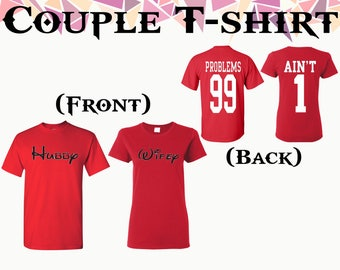 Hubby Wifey T Shirt Problems 99 Ain't 1 T Shirt Front Back Printed Tshirt Couple T Shirts Couple Shirt Couple Tees Gift For Couple