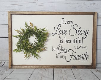 """Every Love Story Is Beautiful But Ours Is My Favorite Wood Sign / Rustic Wood Sign / Home Decor / 25.5""""x16.5"""""""