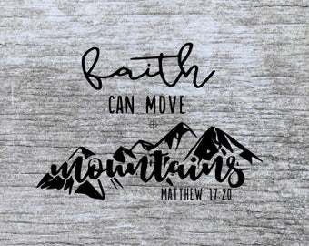 faith svg | christian svg | scripture svg | bible verse svg | svg files | svg cutting files | faith can move mountains svg
